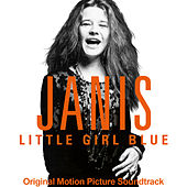 Janis: Little Girl Blue (Original Motion Picture Soundtrack) by Janis Joplin