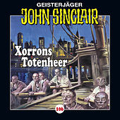 Folge 106: Xorrons Totenheer (Teil 2 von 3) von John Sinclair