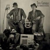 La Musica Es Mi Arma by Tres Coronas