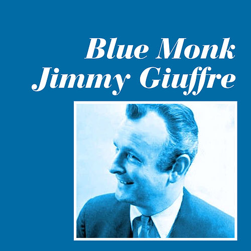 Blue Monk by Jimmy Giuffre