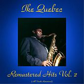 Remastered Hits Vol. 2 (Remastered 2016) by Ike Quebec