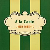 À La Carte by Joanie Sommers