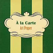 À La Carte by Art Pepper