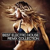 Best Electro House Remix Collection de Various Artists