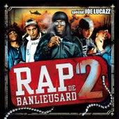 Rap de banlieusard 2 (Spécial Joe Lucazz) von Various Artists