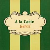 À La Carte de Leo Ferre