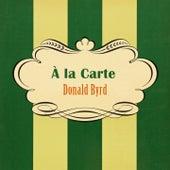 À La Carte by Donald Byrd
