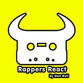 Rappers React by Dan Bull