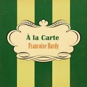 À La Carte de Francoise Hardy
