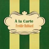 À La Carte by Freddie Hubbard