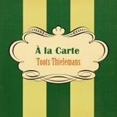 À La Carte von Toots Thielemans