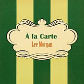 À La Carte by Lee Morgan