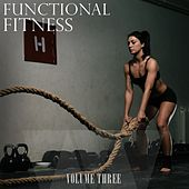 Functional Fitness, Vol. 3 (Most Motivating Beats) by Various Artists