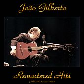 Remastered Hits (All Tracks Remastered) by João Gilberto