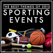 The Best Themes of 2015 Sporting Events de Various Artists