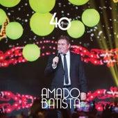 Amado Batista - 40 Anos by Amado Batista