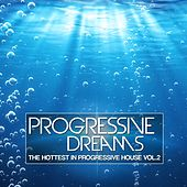 Progressive Dreams, Vol. 2 (The Hottest in Progressive House) de Various Artists
