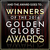 And the Award Goes To… Winners of the 2016 Golden Globe Awards van L'orchestra Cinematique
