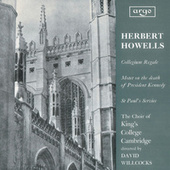 Howells: Te Deum and Jubilate (Collegium Regale); Vaughan Williams: Three Shakespeare Songs von Choir of King's College, Cambridge