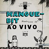 Mangue Bit (Ao Vivo) by Mundo Livre S/A