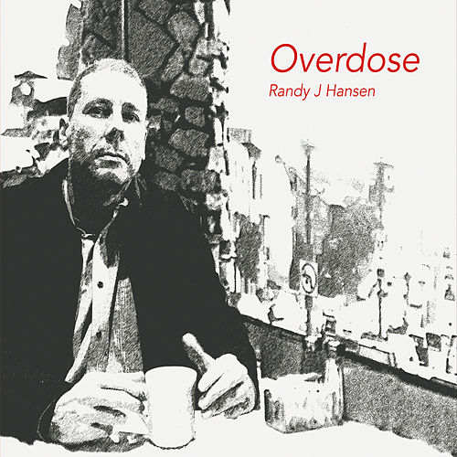 Overdose by Randy J. Hansen