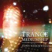 Path to Trance Mediumship by Tony Stockwell