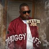 Thuggy Life by Stevie Joe