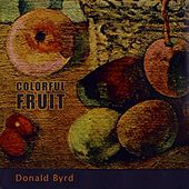 Colorful Fruit by Donald Byrd