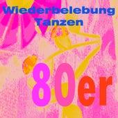 Wiederbelebung tanzen by 80er