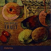 Colorful Fruit by Odetta