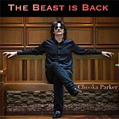 The Beast Is Back by Chooka Parker