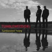 Tumbleweed Twang by Tumbleweed