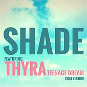 Teenage Dream by SHADE