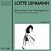 Die Lyrikerin der Gesangskunst, Vol. 4 de Lotte Lehmann