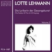 Die Lyrikerin der Gesangskunst, Vol. 3 de Lotte Lehmann