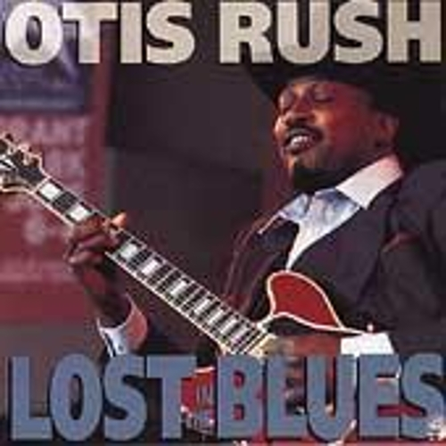 Lost In The Blues by Otis Rush