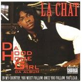 Da Hood Homegirl by La' Chat