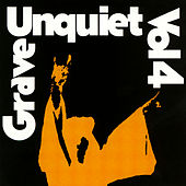 Unquiet Grave Vol. 4 by Various Artists