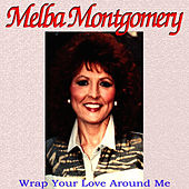 Wrap Your Love Around Me by Melba Montgomery