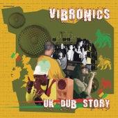 UK Dub Story by Vibronics
