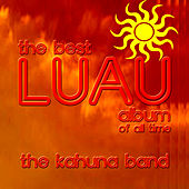 The Best Luau Album Of All Time by The Kahuna Band