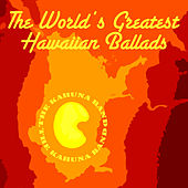 The World's Greatest Hawaiian Ballads by The Kahuna Band