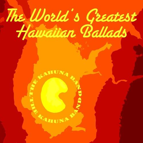 The World's Greatest Hawaiian Ballads by The Kahuna Band