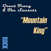 Mountain King by Grant Tracy & the Sunsets