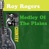 Medley Of The Plains by Roy Rogers