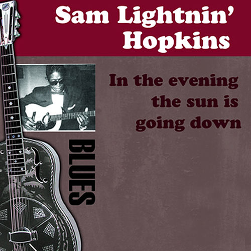 In The Evening The Sun Is Going Down by Lightnin' Hopkins