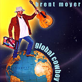 Global Cowboy by Brent Moyer