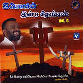 Yesuvin Inba Geethangal, Vol. 6 by Various Artists