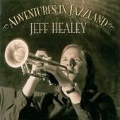 Adventures In Jazzland by Jeff Healey