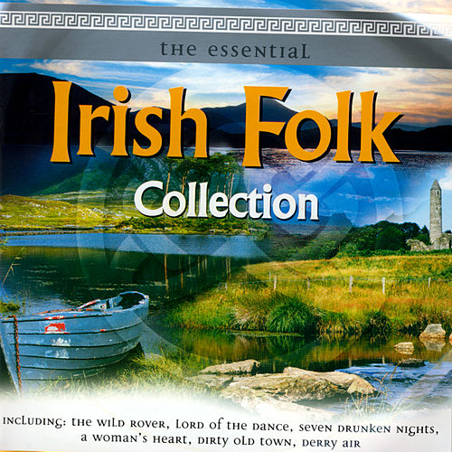 The Essential Irish Folk Collection by Various Artists